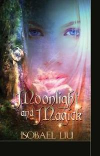 Moonlight and Magick