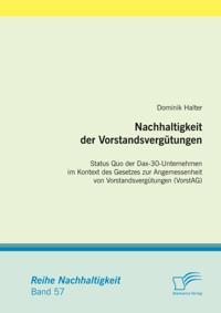Nachhaltigkeit der Vorstandsvergutungen: Status Quo der Dax-30-Unternehmen im Kontext des Gesetzes zur Angemessenheit von Vorstandsvergutungen (VorstAG)