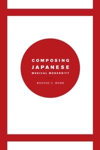 Composing Japanese Musical Modernity
