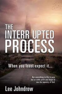 The Interrupted Process