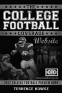 College Football Coverage Website 2012 College Football Preview Book