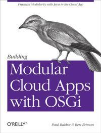 Building Modular Cloud Apps with OSGi