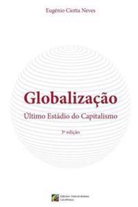 Globalizacao, Ultimo Estadio Do Capitalismo