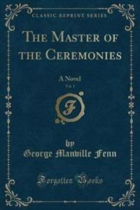 The Master of the Ceremonies, Vol. 1