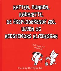 Katten, hunden, Rødhætte, de eksploderende æg, ulven og bedstemors klædeskab