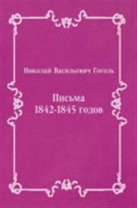 Pis'ma 1842-1845 godov (in Russian Language)