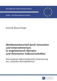 Wettbewerbsvorteil durch Innovation und Unternehmertum in angelsaechsisch-liberalen und rheinischen Volkswirtschaften