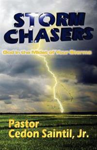 Storm Chasers: God in the Midst of Your Storms