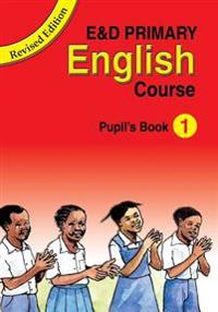 E&d Primary English Course: Pupil's Book