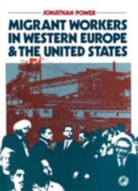 Migrant Workers in Western Europe and the United States