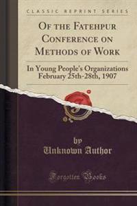 Of the Fatehpur Conference on Methods of Work