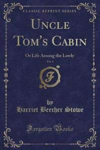 Uncle Tom's Cabin, Vol. 1