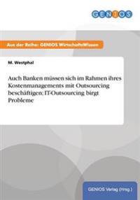 Auch Banken Mussen Sich Im Rahmen Ihres Kostenmanagements Mit Outsourcing Beschaftigen; It-Outsourcing Birgt Probleme