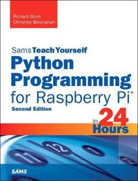 Teach Yourself Python Programming for Raspberry Pi in 24 Hours