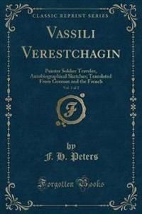 Vassili Verestchagin, Vol. 1 of 2