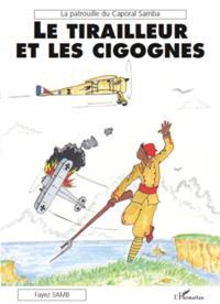 Tirailleur et les cigognes Le