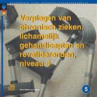 Verplegen Chronisch Zieken/Lichamelijk Gehandicapten+revalid
