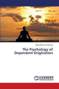The Psychology of Dependent Origination
