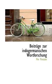 Beitrage Zur Indogermanischen Wortforschung