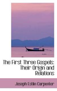The First Three Gospels