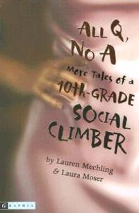 All Q, No A: More Tales of a 10th-Grade Social Climber