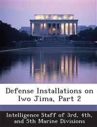 Defense Installations on Iwo Jima, Part 2