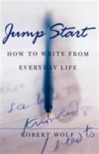Jump Start: How to Write From Everyday Life