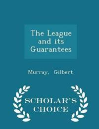 The League and Its Guarantees - Scholar's Choice Edition