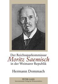 Der Reichssparkommissar Moritz Saemisch in der Weimarer Republik