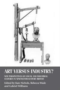 Art Versus Industry?