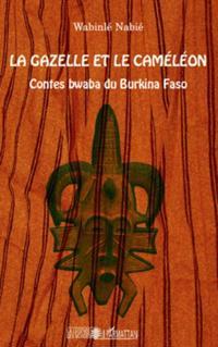 La gazelle et le cameleon - contes bwaba du burkina faso