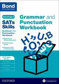 Bond sats skills: grammar and punctuation workbook - 10-11+ years stretch