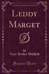 Leddy Marget (Classic Reprint)
