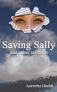 Saving Sally and Other Mishaps