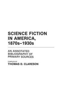 Science Fiction in America, 1870S-1930s