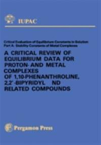 Critical Review of Equilibrium Data for Proton- and Metal Complexes of 1,10-Phenanthroline, 2,2'-Bipyridyl and Related Compounds