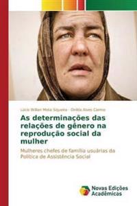 As Determinacoes Das Relacoes de Genero Na Reproducao Social Da Mulher