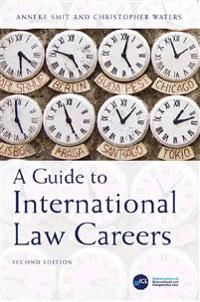 A Guide to International Law Careers: Second Edition