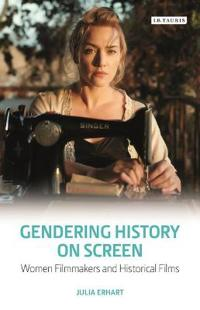 Gendering History on Screen