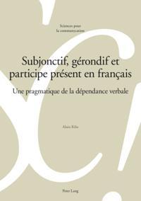 Subjonctif, gerondif et participe present en francais