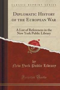 Diplomatic History of the European War
