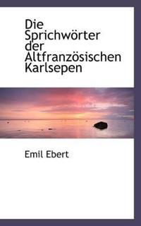 Die Sprichw Rter Der Altfranz Sischen Karlsepen