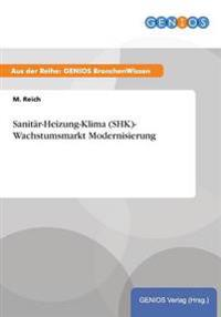 Sanitar-Heizung-Klima (Shk)- Wachstumsmarkt Modernisierung