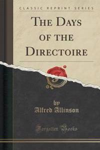 The Days of the Directoire (Classic Reprint)