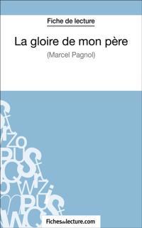 La gloire de mon pere de Marcel Pagnol (Fiche de lecture)