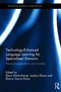 Technology-Enhanced Language Learning for Specialized Domains: Practical Applications and Mobility
