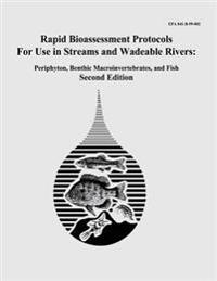 Rapid Bioassessment Protocols for Use in Streams and Wadeable Rivers: Periphyton, Benthic Macroinvertebrates, and Fish - Second Edition