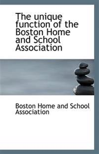 The Unique Function of the Boston Home and School Association