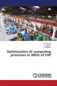 Optimization of Computing Processes in Imos of Fap