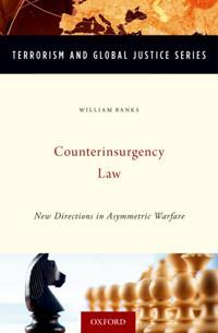 Counterinsurgency Law: New Directions in Asymmetric Warfare